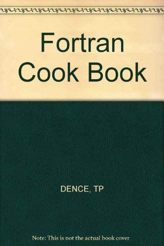 Fortran Cook Book: Dence, Thomas P.