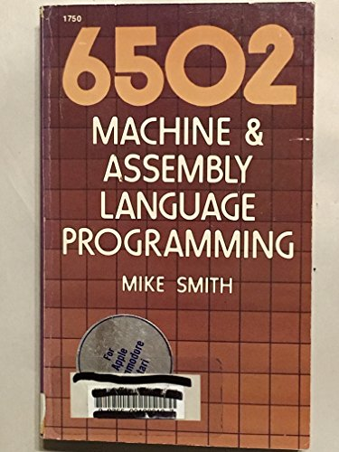 9780830617500: 6502 Machine & Assembly Language Programming for Apple/Commodore/Atari