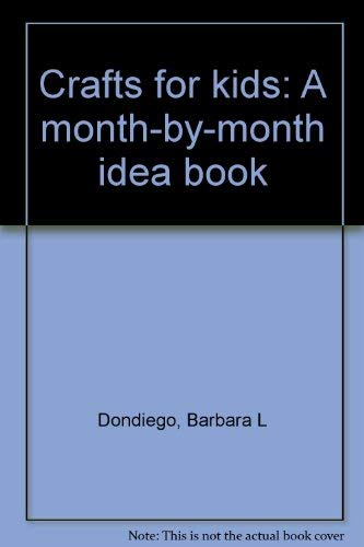 9780830617845: Crafts for kids: A month-by-month idea book