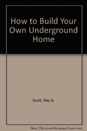 9780830617920 How To Build Your Own Underground Home
