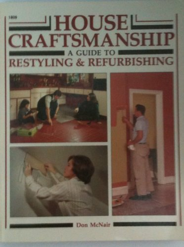 House craftsmanship: A guide to restyling & refurbishing: McNair, Don