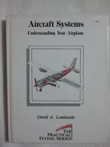9780830618231: Aircraft Systems: Understanding Your Airplane (Tab Practical Flying Series) by