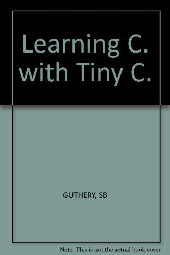 9780830618958: Learning C. with Tiny C.