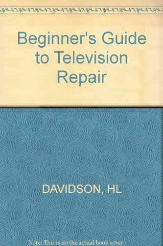 9780830618972: Beginner's Guide to Television Repair