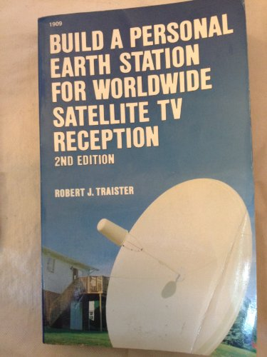 9780830619092: Build a Personal Earth Station for Worldwide Satellite T.V.Reception