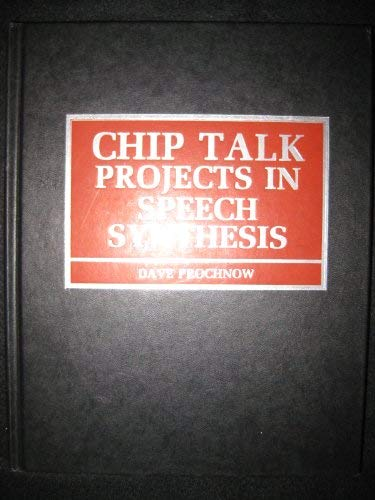 Stock image for Chip Talk: Projects in Speech Synthesis for sale by GF Books, Inc.