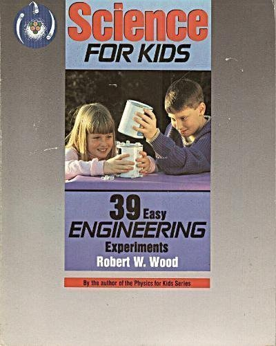 9780830619436: Science for Kids: 39 Easy Engineering Experiments