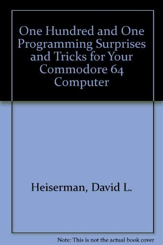 101 Programming Surprises & Tricks for Your Commodore 64 Computer: Heiserman, David L.