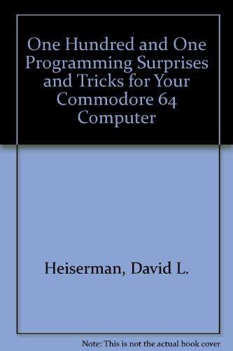 101 Programming Surprises & Tricks for Your Commodore 64 Computer: Heiserman, David L.