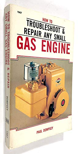 9780830619672: How to Troubleshoot & Repair Any Small Gas Engine