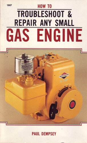 9780830619672: How to Troubleshoot and Repair Any Small Gas Engine