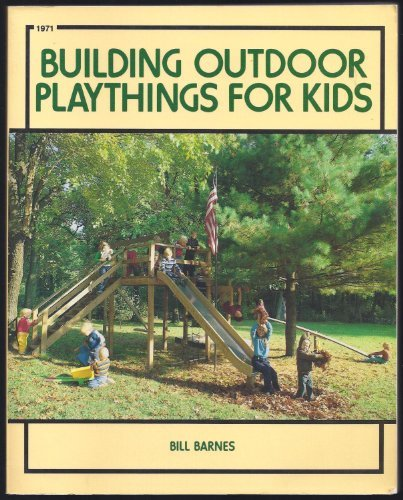 9780830619719: Building Outdoor Playthings for Kids: With Project Plans