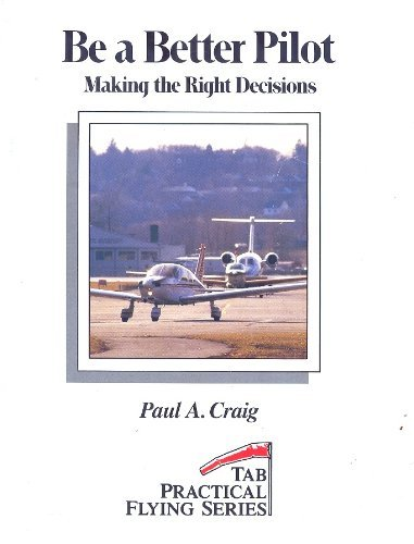 9780830620470: Be a Better Pilot: Making the Right Decisions (Tab practical flying)