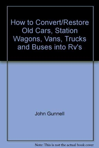 9780830620685: How to Convert/Restore Old Cars, Station Wagons, Trucks and Buses into R.V.'s