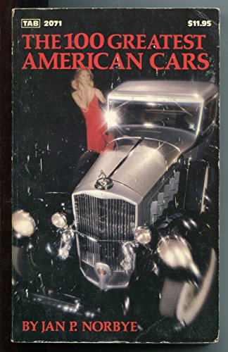 9780830620715: The 100 Greatest American Cars