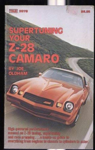 Supertuning Your Z-28 Camaro (Modern automotive series) (0830620788) by Joe Oldham