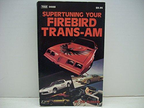 9780830620883: Supertuning Your Firebird Trans-Am 2088 (Modern automotive series)