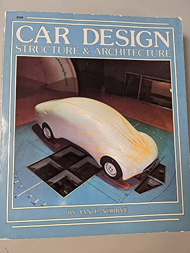 Car Design: Structure and Architecture: Norbye, Jan P.