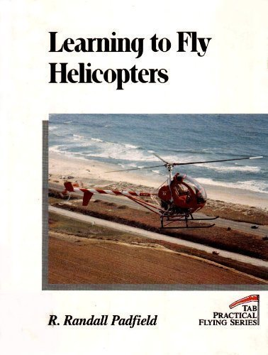 9780830621132: Learning to Fly Helicopters (Tab Practical Flying Series)