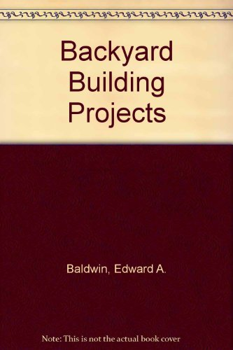 9780830621194: Backyard Building Projects