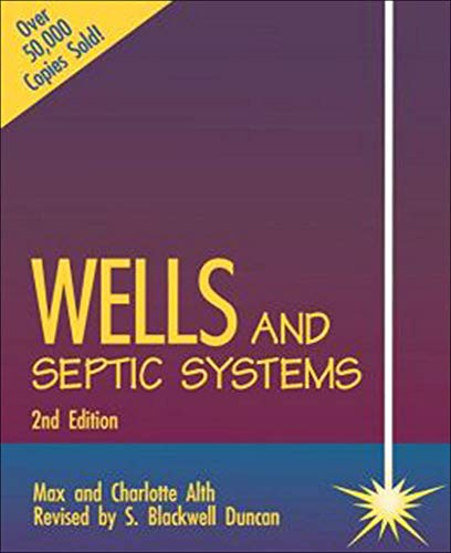 Wells and Septic Systems (0830621369) by Max Alth; Charlotte Alth; S. Blackwell Duncan