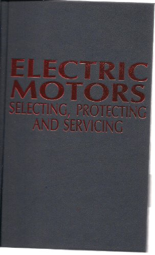 9780830621637: Electric motors: Selecting, protecting, and servicing