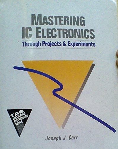Mastering Integrated Circuit Electronics (Tab Mastering Electronics: Joseph J. Carr