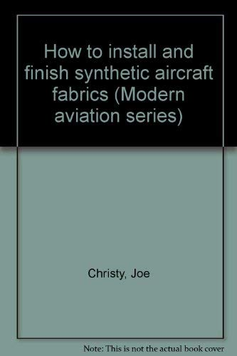 9780830622528: How to install and finish synthetic aircraft fabrics (Modern aviation series)