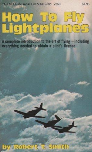 How to Fly Lightplanes: Robert T. Smith