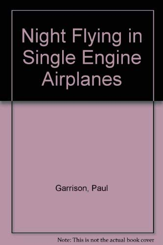 9780830622665: Night Flying in Single Engine Airplanes (Modern aviation series)
