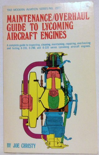 9780830622771: Maintenance Overhaul Guide to Lycoming Aircraft Engines