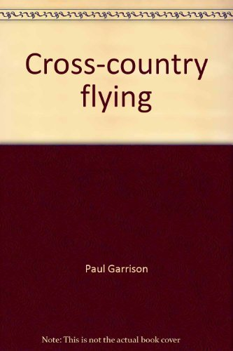 9780830622849: Cross-country flying (Modern aviation series)