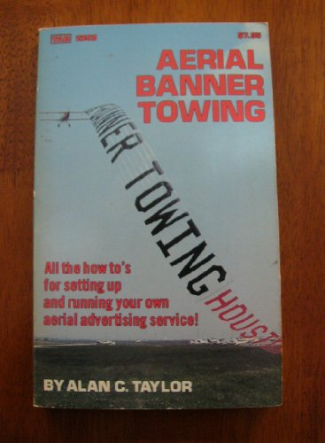 Aerial Banner Towing (Modern aviation series): Taylor, Alan C.