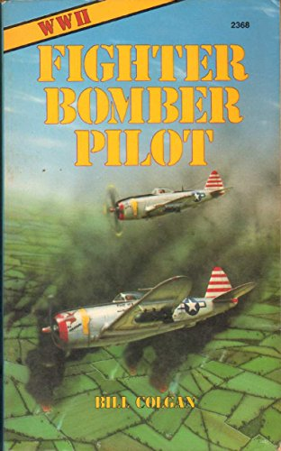 World War II Fighter-Bomber Pilot.: Colgan, Bill