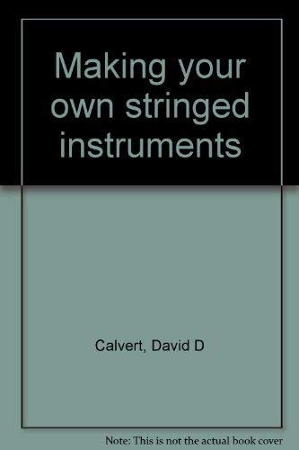 9780830623792: Making your own stringed instruments