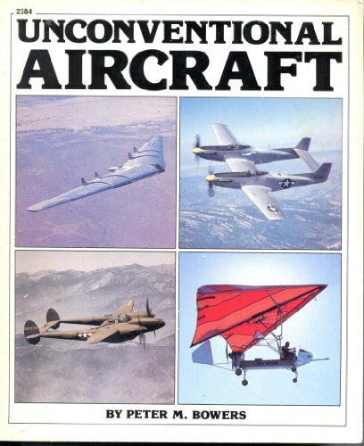 Unconventional Aircraft (0830623841) by Peter M. Bowers