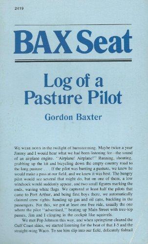 9780830624195: Bax Seat: Log of a Pasture Pilot