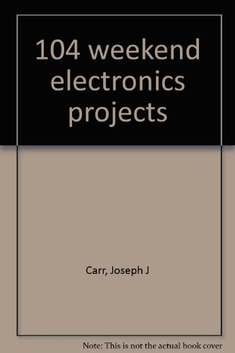 9780830624355: 104 weekend electronics projects