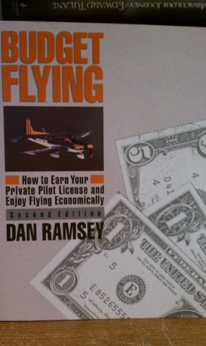 9780830624485: Budget Flying: How to Earn Your Private Pilot License and Enjoy Flying Economically