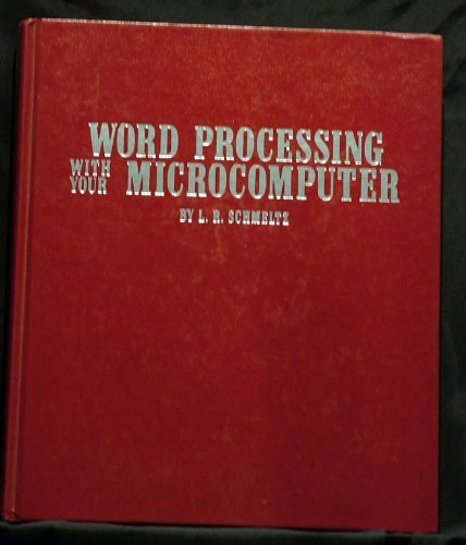 Word processing with your microcomputer: Schmeltz, L. R