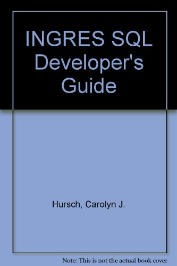 9780830625284: Ingres SQL Developer's Guide