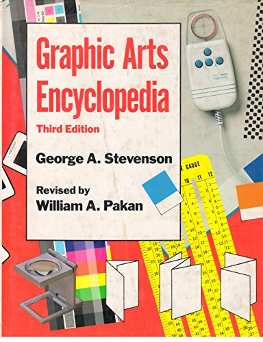 Graphic Arts Encyclopedia, 3rd Ed.: Pakan, William A.,