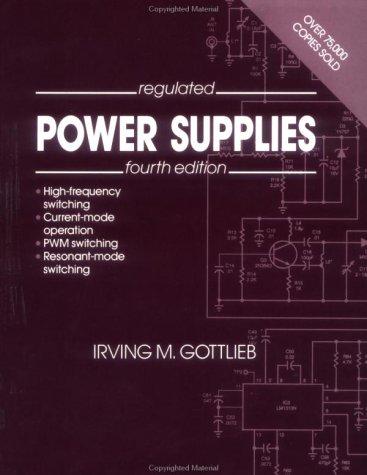 Regulated Power Supplies: Gottlieb, Irving M.