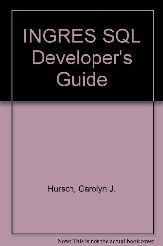 9780830625642: Ingres SQL Developer's Guide