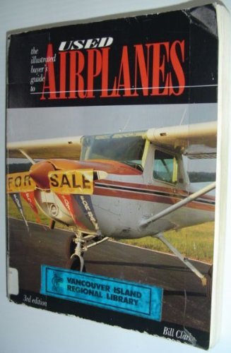 9780830625703: The Illustrated Buyer's Guide to Used Airplanes
