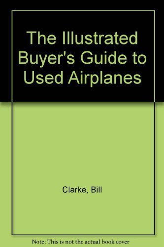 9780830625710: The Illustrated Buyer's Guide to Used Airplanes