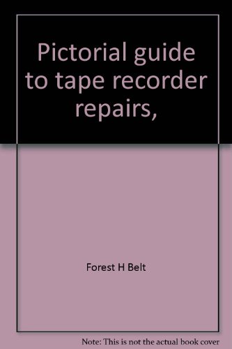 9780830626328: Pictorial guide to tape recorder repairs,