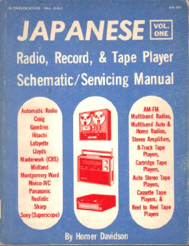 Japanese Radio, Record & Tape Player Schematic/servicing Manual: Davidson, Homer L.