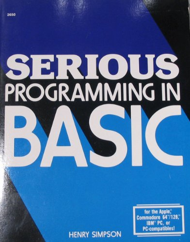Serious Programming in Basic: Simpson, Henry