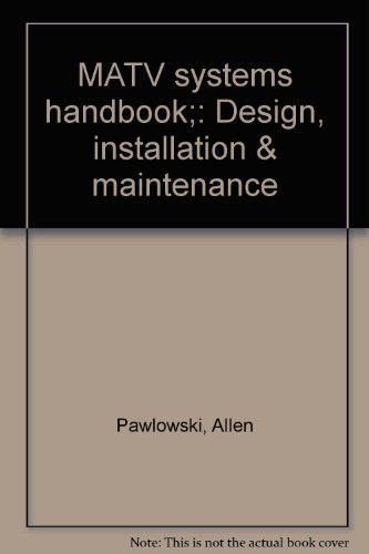 MATV systems handbook;: Design, installation & maintenance: Allen Pawlowski